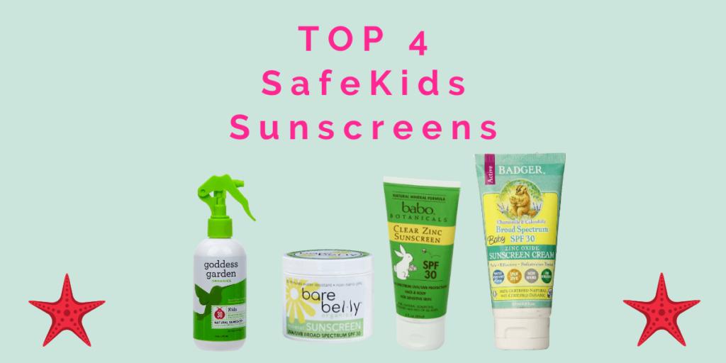 safe kids sunscreen top 4 picks