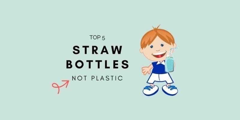 Best Not Plastic Straw Bottles
